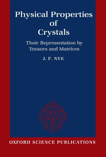 9780198511656: Physical Properties of Crystals: Their Representation by Tensors and Matrices