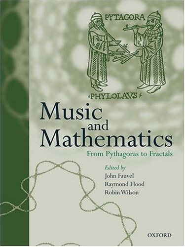 9780198511878: Music and Mathematics: from Pythagoras to Fractals