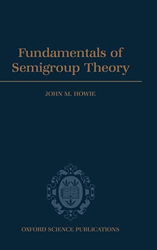 9780198511946: Fundamentals of Semigroup Theory (London Mathematical Society Monographs)