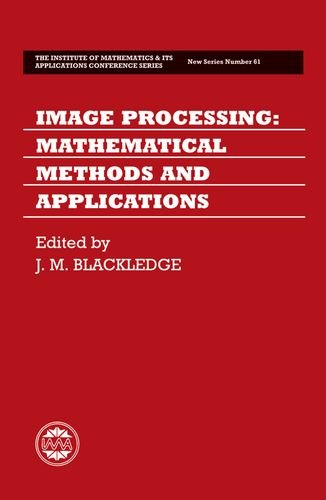 9780198511977: Image Processing: Mathematical Methods and Applications (Institute of Mathematics and its Applications Conference Series)