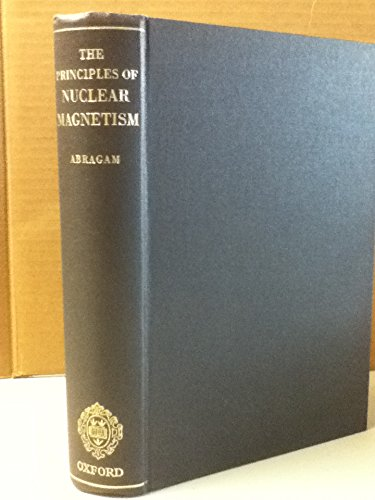 9780198512363: The Principles of Nuclear Magnetism (The international Series of Monographs on Physics)