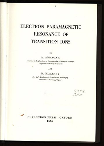 Electron Paramagnetic Resonance of Transition Ions (Monographs on Physics): Abragam, A., Bleaney, B...