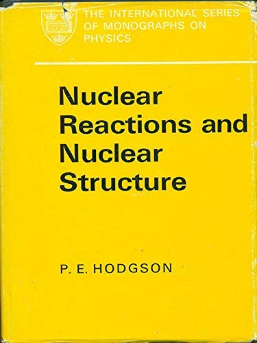 Nuclear Reactions and Nuclear Structure: Hodgson, P. E.