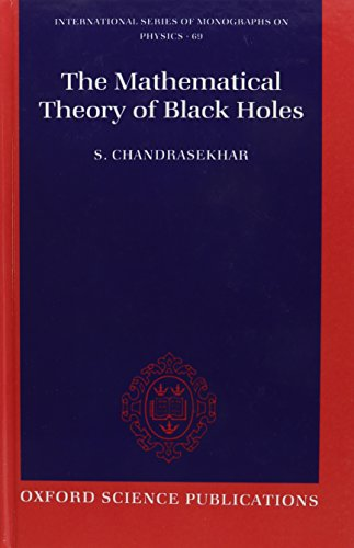 9780198512912: The Mathematical Theory of Black Holes (International Series of Monographs on Physics)
