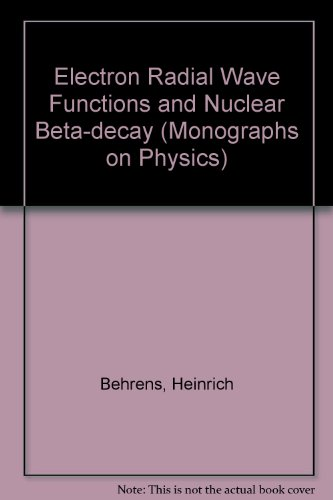 9780198512974: Electron Radial Wave Functions and Nuclear Beta-decay (The International Series of Monographs on Physics)