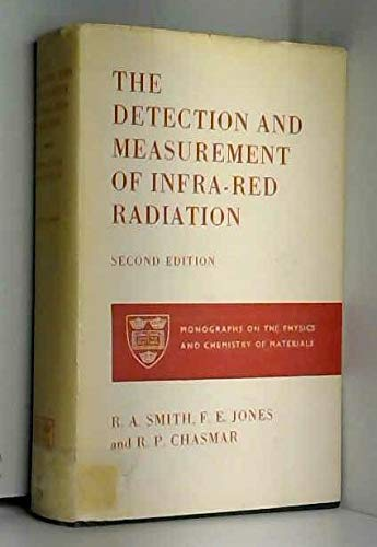 Detection and Measurement of Infrared Radiation (Monographs: Robert Allan Smith