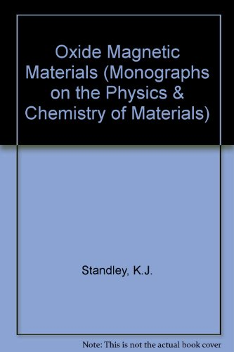 9780198513278: Oxide Magnetic Materials (Monographs on the Physics & Chemistry of Materials)