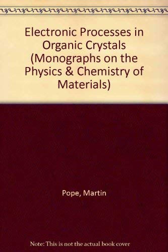 9780198513346: Electronic Processes in Organic Crystals (Monographs on the Physics & Chemistry of Materials)