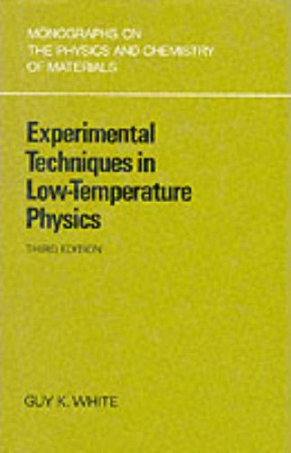 9780198513599: Experimental Techniques in Low-temperature Physics (Monographs on the Physics & Chemistry of Materials)