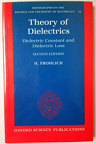 9780198513797: Theory of Dielectrics: Dielectric Constant and Dielectric Loss