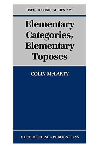 9780198514732: Elementary Categories, Elementary Toposes (Oxford Logic Guides)