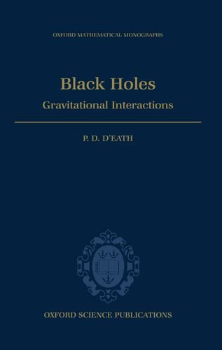 9780198514794: Black Holes: Gravitational Interactions (Oxford Mathematical Monographs)