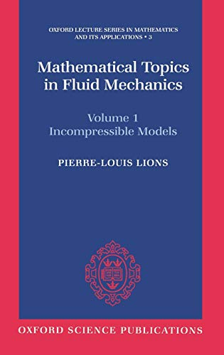 9780198514879: Mathematical Topics in Fluid Mechanics: Volume 1: Incompressible Models: 3 (Oxford Lecture Series in Mathematics and Its Applications)