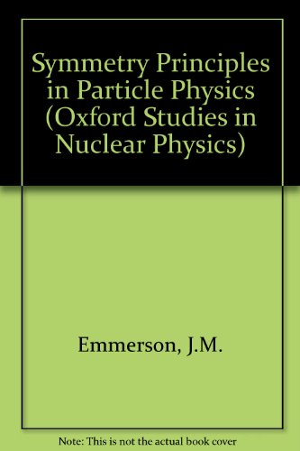 9780198515067: Symmetry Principles in Particle Physics (Oxford Studies in Nuclear Physics)