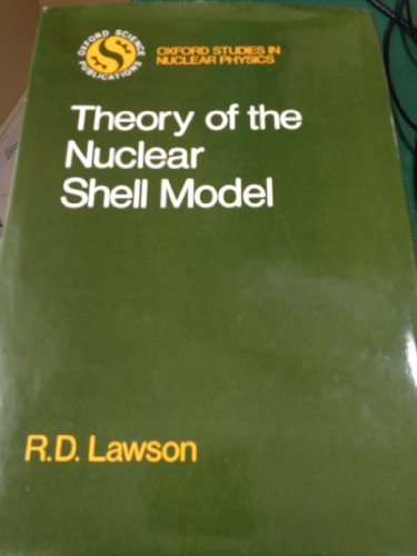9780198515166: The Theory of the Nuclear Shell Model (Oxford Studies in Nuclear Physics)