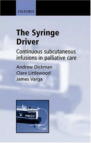 9780198515500: The Syringe Driver: Continuous subcutaneous infusions in palliative care