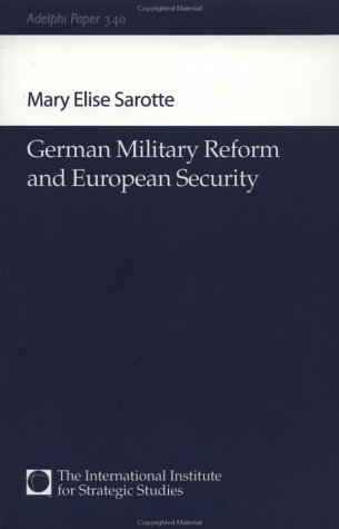 9780198515647: German Military Reform and European Security (Adelphi series)