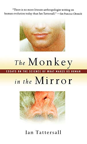 9780198515692: The Monkey in the Mirror: Essays on the Science of What Makes Us Human