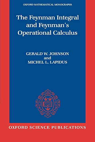 9780198515722: The Feynman Integral and Feynman's Operational Calculus (Oxford Mathematical Monographs)