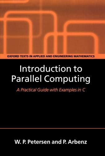 9780198515777: Introduction to Parallel Computing (Oxford Texts in Applied and Engineering Mathematics)
