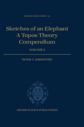 9780198515982: Sketches of an Elephant: A Topos Theory Compendium Volume 2 (Oxford Logic Guides)
