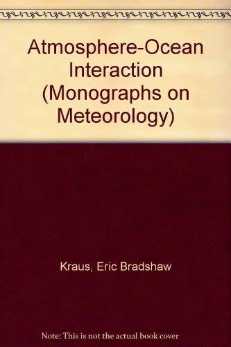 9780198516040: Atmosphere-Ocean Interaction (Monographs on Meteorology)