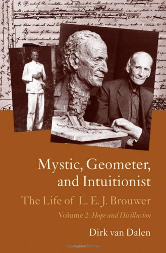 9780198516200: Mystic, Geometer, and Intuitionist: The Life of L.E.J. Brouwer 1881-1966: Volume 2: Hope and Disillusion: Hope and Disillusion v. 2