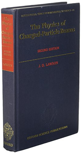 The Physics of Charged-Particle Beams (The International Series of Monographs on Physics) (019851719X) by J. D. Lawson