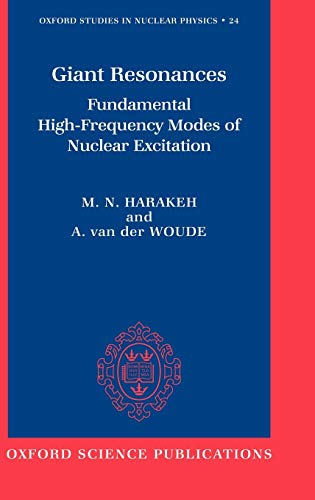 9780198517337: Giant Resonances: Fundamental High-Frequency Modes of Nuclear Excitation (Oxford Studies in Nuclear Physics (24))