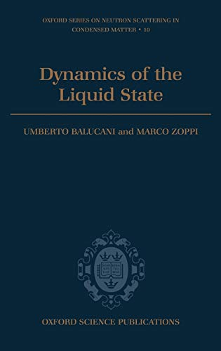 9780198517399: Dynamics of the Liquid State (Oxford Series on Neutron Scattering in Condensed Matter)