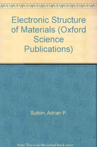 Electronic Structure of Materials (Oxford Science Publications): Sutton, Adrian P.
