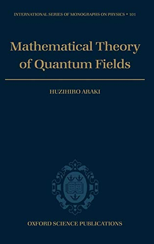 9780198517733: Mathematical Theory of Quantum Fields (International Series of Monographs on Physics)