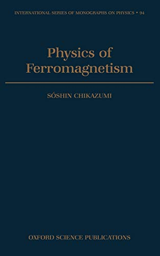 9780198517764: Physics of Ferromagnetism (International Series of Monographs on Physics)