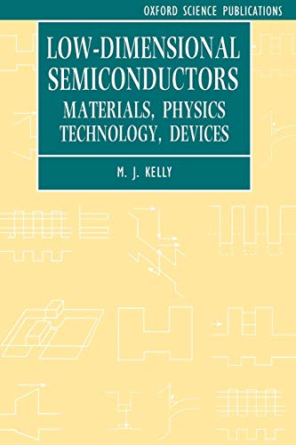 Low-Dimensional Semiconductors : Materials, Physics, Technology, Devices: Kelly, Michael J.