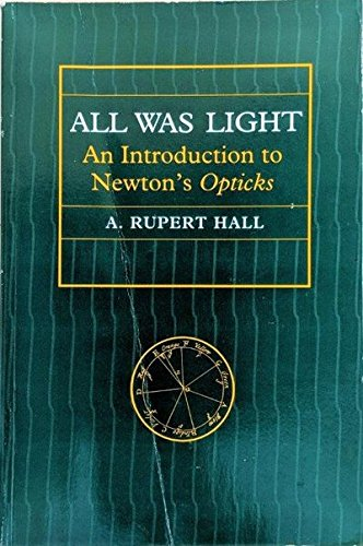 All Was Light : An Introduction to: Hall, A. Rupert