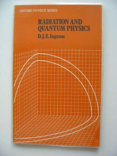 9780198518143: Radiation and Quantum Physics (Oxford physics series, 3)