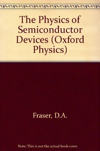 9780198518662: The Physics of Semiconductor Devices (Oxford Physics Series)