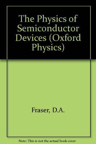 9780198518679: The Physics of Semiconductor Devices (Oxford Physics Series)