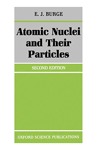 9780198518723: Atomic Nuclei and their Particles