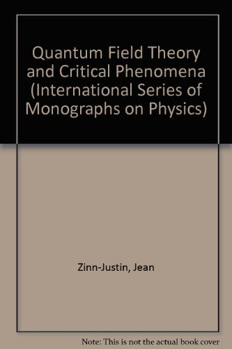 9780198518730: Quantum Field Theory and Critical Phenomena (The International Series of Monographs on Physics)
