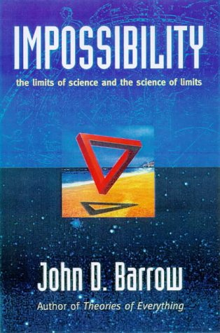 9780198518907: Impossibility: The Limits of Science and the Science of Limits