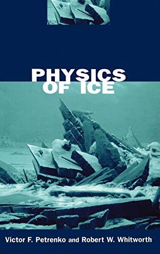 Physics of Ice: Petrenko, Victor F., Whitworth, Robert W.
