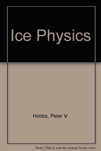 9780198519362: Ice Physics