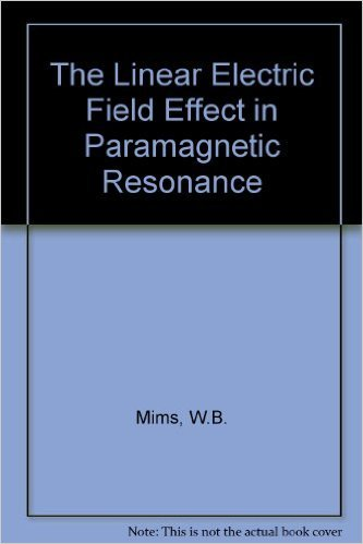 The Linear Electric Field Effect in Paramagnetic Resonance: Mims, W.B.