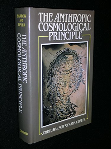 9780198519492: The Anthropic Cosmological Principle