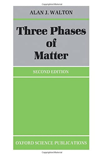 9780198519539: Three Phases of Matter