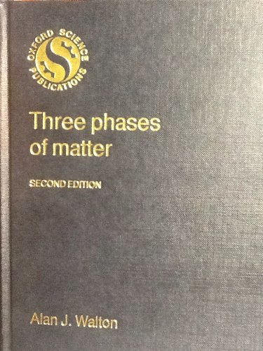 9780198519577: Three Phases of Matter
