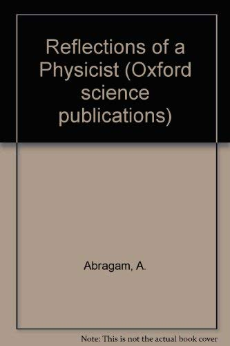 9780198519645: Reflections of a Physicist