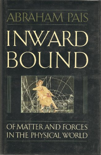 9780198519713: Inward Bound: Of Matter and Forces in the Physical World