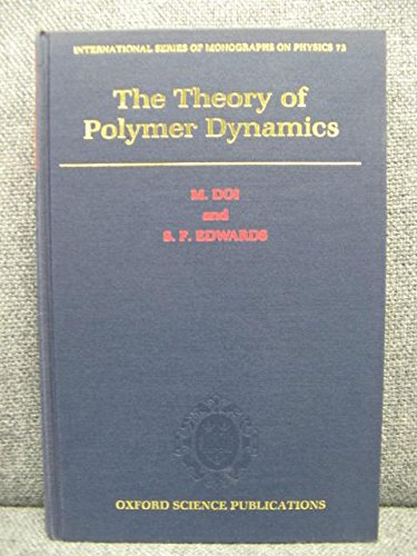 9780198519768: The Theory of Polymer Dynamics (The International Series of Monographs on Physics)
